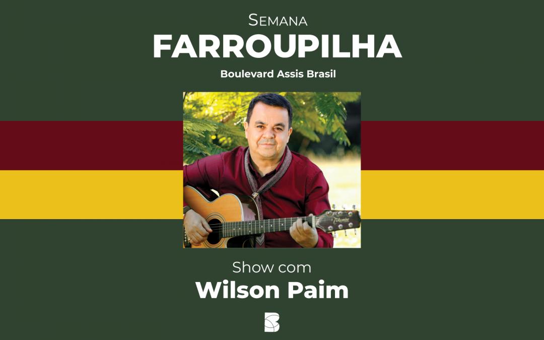 Semana Farroupilha – Show com Wilson Paim e Roda de Chimarrão