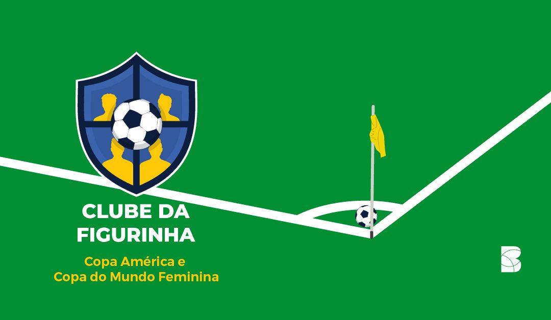 Clube da Figurinha – Copa América e Copa do Mundo Feminina